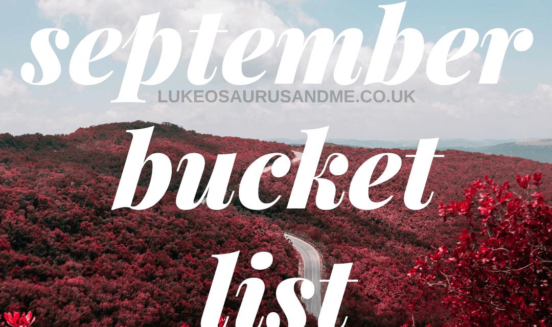 Monthly Bucket List: September '16