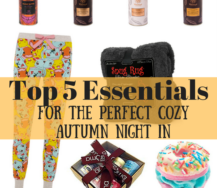 Top 5 Essentials For The Perfect Cosy Autumn Night In
