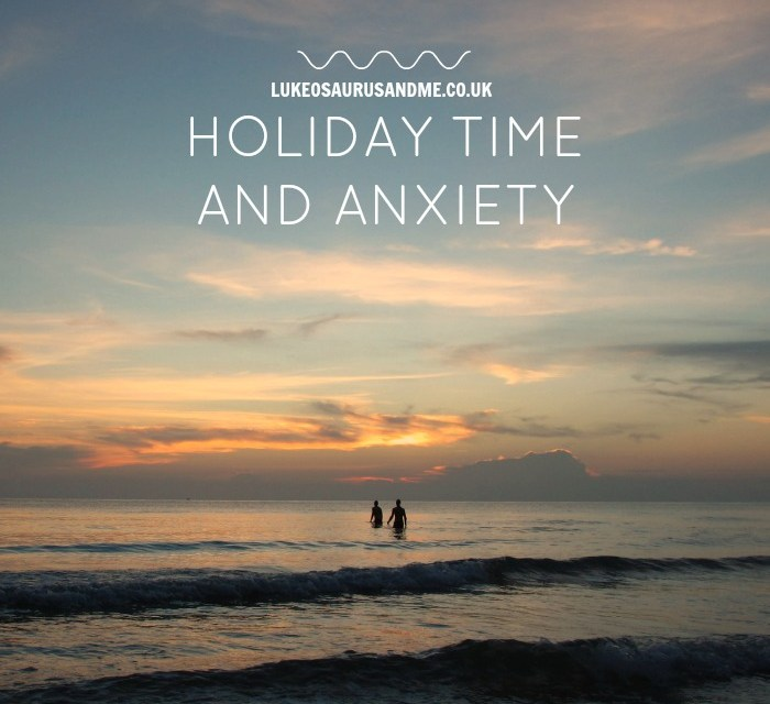 Holiday Time (& Anxiety)