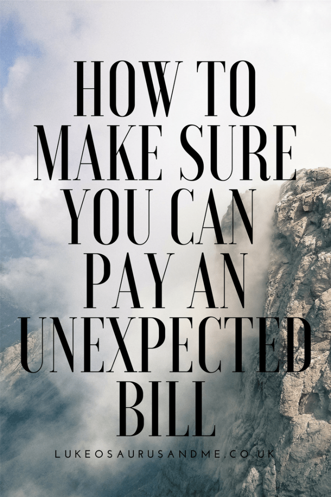 How to make sure you can pay an unexpected bill, help and advice on how to save money and earn a little extra to help you pay any unexpected bills at https://lukeosaurusandme.co.uk