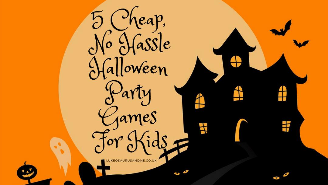 5 Cheap, No Hassle Halloween Party Games For Kids at https://lukeosaurusandme.co.uk