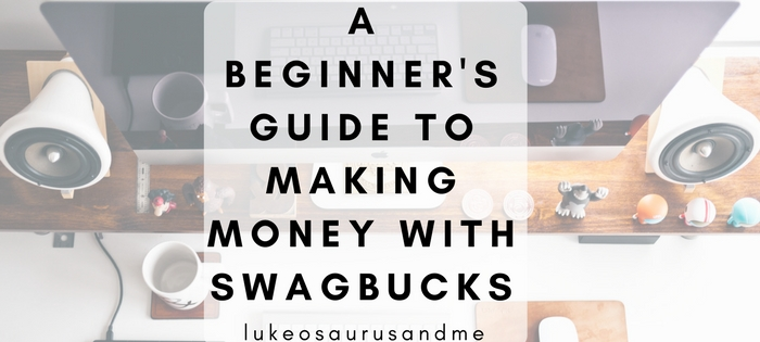 A beginners guide to making money with swagbucks at http://lukeosaurusandme.co.