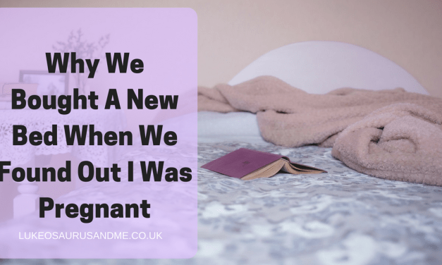 Why We Bought A New Bed When We Found Out I Was Pregnant