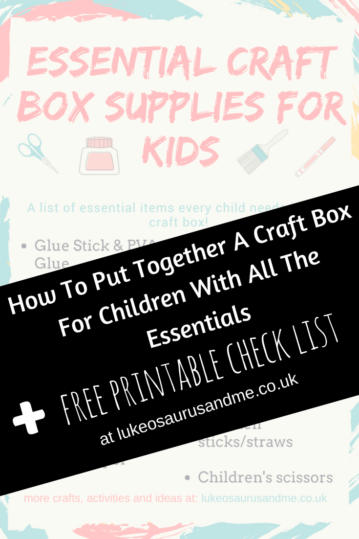 How to put together a craft kit for children that features all the essential craft supplies. Free printable craft supply check list, especially designed for children's crafts at https://lukeosaurusandme.co.uk