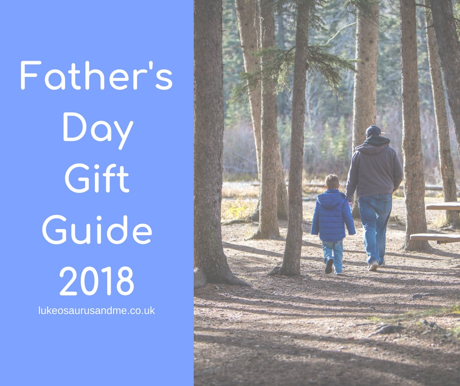 Father's Day Gift Guide 2018. A collection of amazing gifts perfect for the dads in your life! https://lukeosaurusandme.co.uk