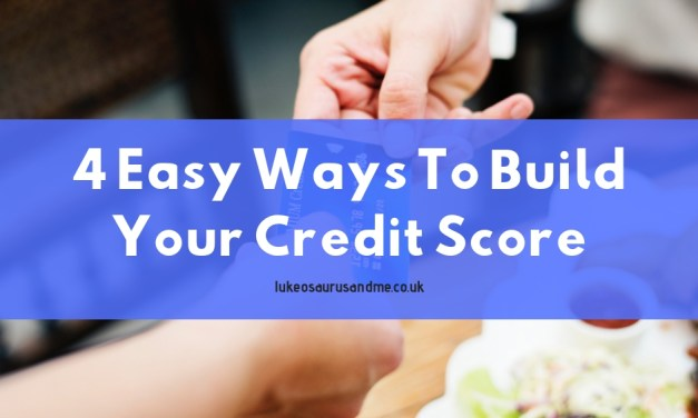 Money: 4 Easy Ways To Build Your Credit Score