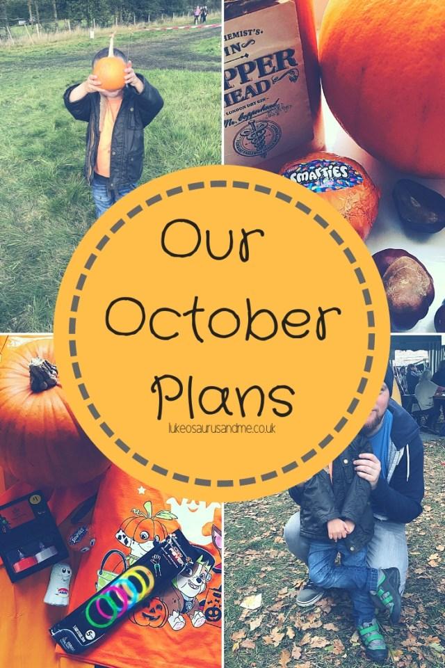 Our October Plans at https://lukeosaurusandme.co.uk