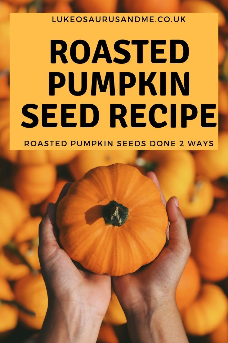 Roasted pumpkin seeds 2 ways at https://lukeosaurusandme.co.uk
