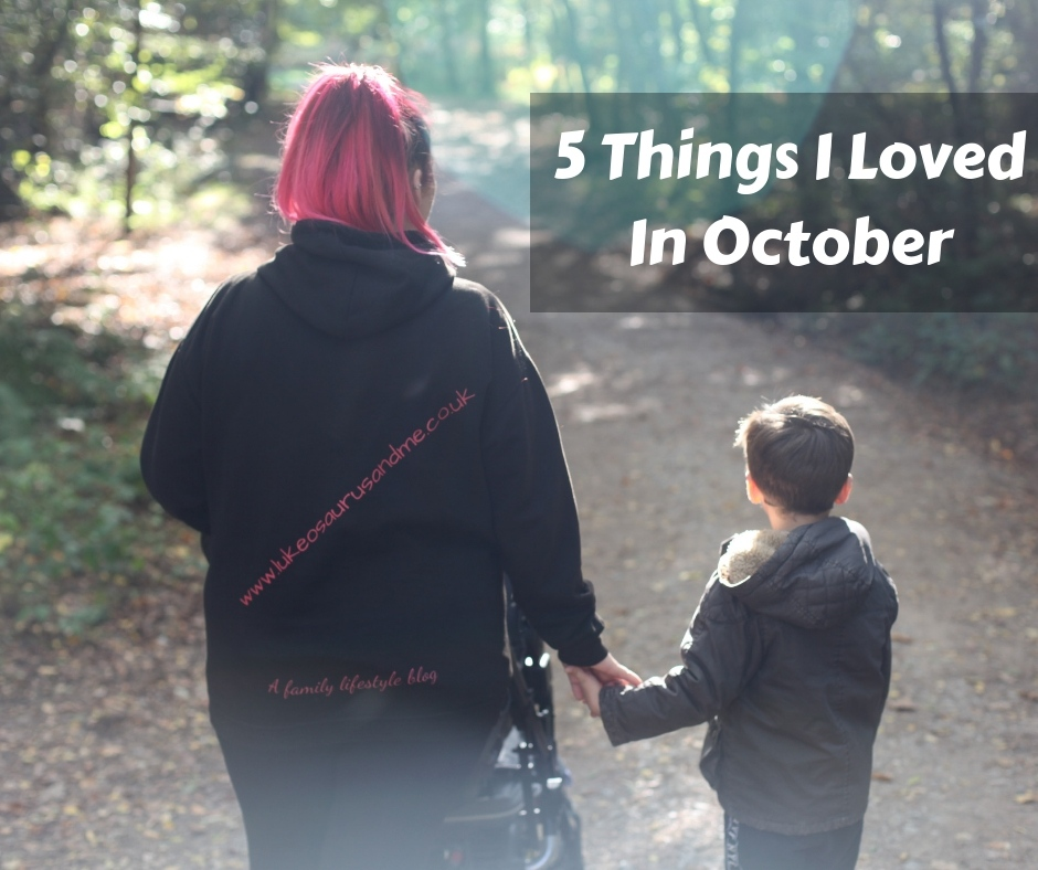 5 Things I Loved In October at https://lukeosaurusandme.co.uk