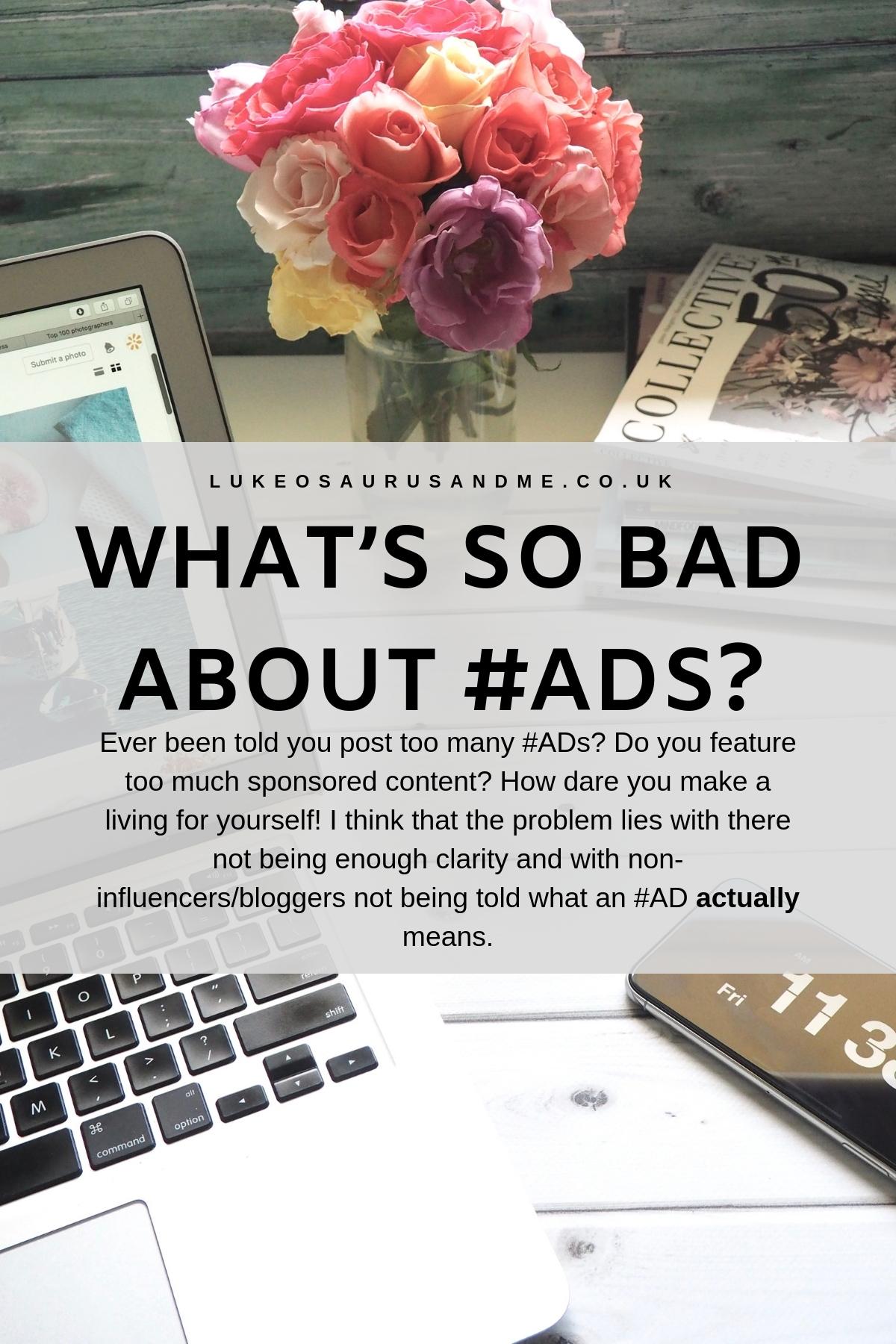What's so bad about #ADs? at https://lukeosaurusandme.co.uk