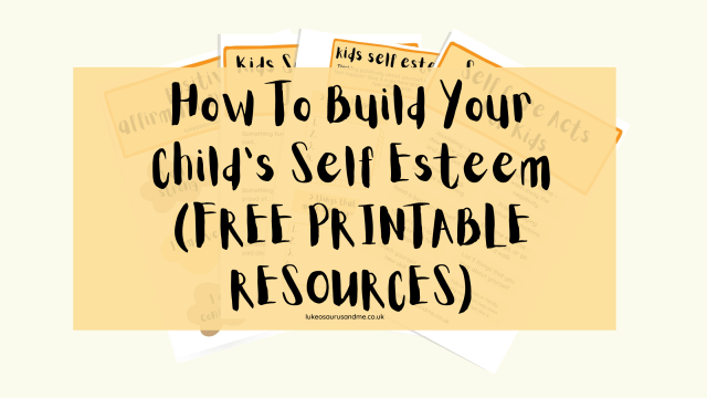 """orange text box with black writing that reads """"how to build your child's self esteem"""""""