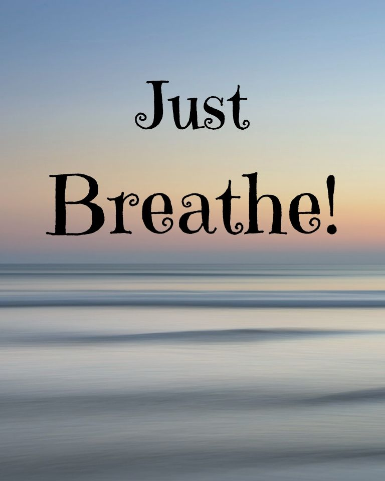 Just Breathe! rintable quote