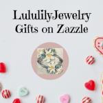 LululilyJewelry on Zazzle