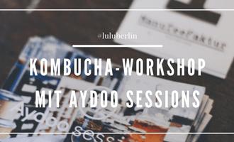 Kombbucha Workshop mit Aydoo Sessions © Luisa Sancelean
