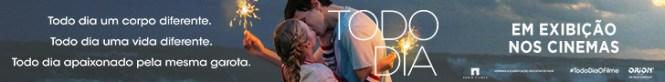 ''Todo Dia'', 26 de julho nos cinemas!