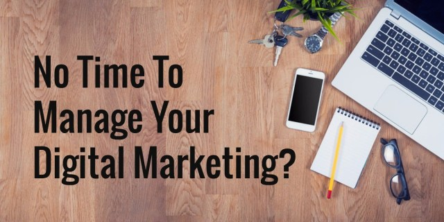 No time to manage your digital marketing?