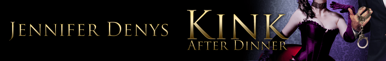 First Chapter – Kink After Dinner by Jennifer Denys