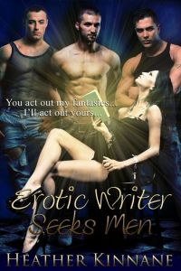 Erotic Writer Seeks Men by Heather Kinnane
