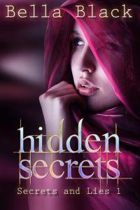 Hidden Secrets by Bella Black