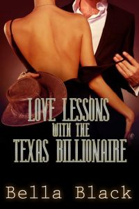 Love Lessons with the Texas Billionaire by Bella Black