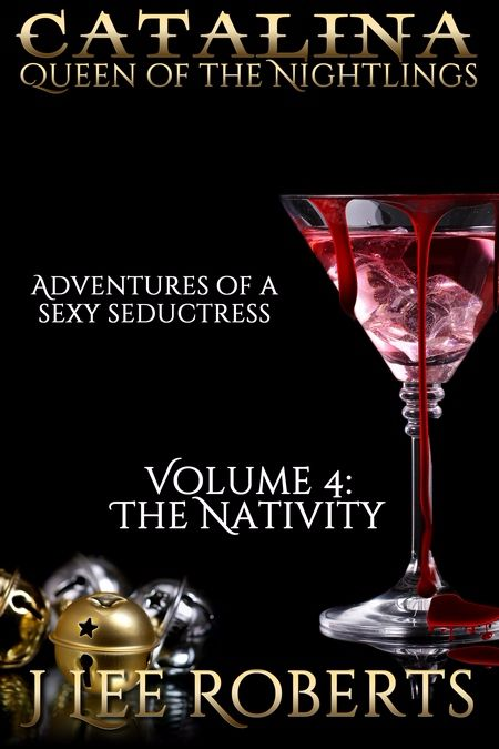 Release Day: Catalina, Queen of the Nightlings ~ Volume 4: The Nativity