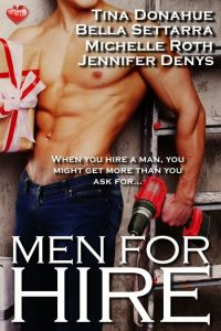 Men For Hire Anthology by Tina Donahue, Bella Settarra, Michele Roth, and Jennifer Denys