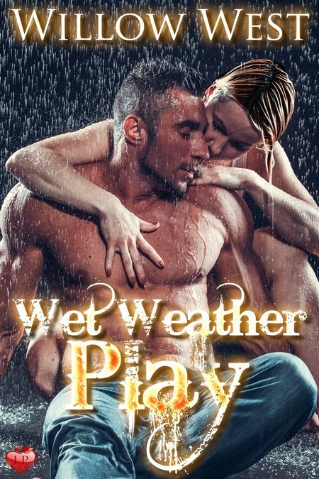 New Release: Wet Weather Play by Willow West