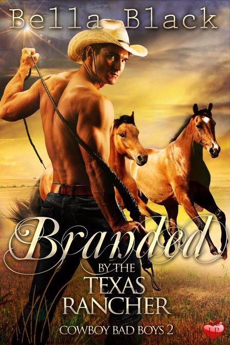 New Release: Branded by the Texas Rancher by Bella Black