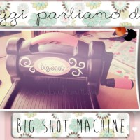 Big Shot by Sizzix: Introduzione all'Uso e dove Acquistarla