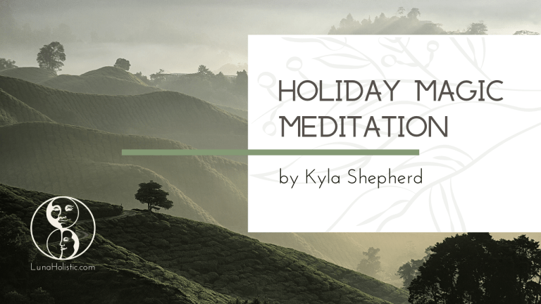 Holiday Magic Meditation - Kyla Shepherd - LunaHolistic.com