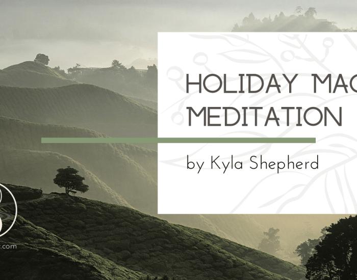 Holiday Magic Meditation - Kyla Shepherd - LunaHolistic.com