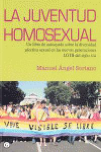 LA JUVENTUD HOMOSEXUAL . UN LIBRO DE AUTOAYUDA SOBRE LA DIVERSIDAD AFECTIVA SEXUAL EN LAS NUEVAS GENERACI