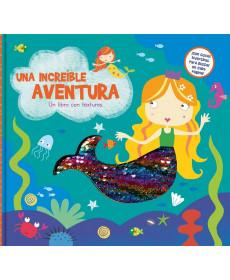 UNA INCREÍBLE AVENTURA Libro con texturas VV.AA.