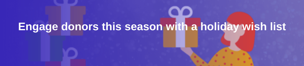 Engage donors this season with a holiday wish list