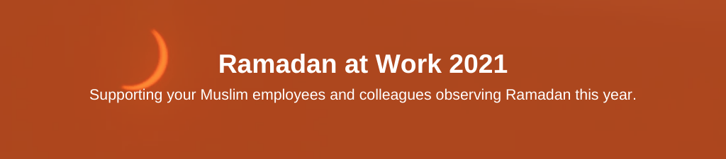 Crescent moon with text overlay: Ramadan at Work 2020: Supporting your Muslim employees and colleagues observing Ramadan this year.