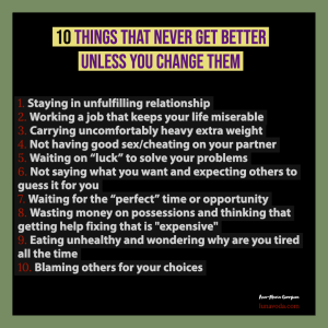 10-things-that-never-get-better-unless-you-change-them