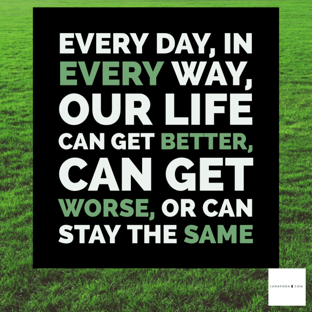 every day your life can get better