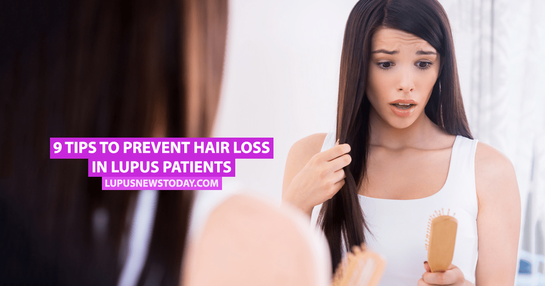 9 Tips To Prevent Hair Loss In Lupus Patients Lupus News Today