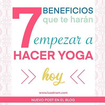 7 beneficios que te harán hacer yoga hoy