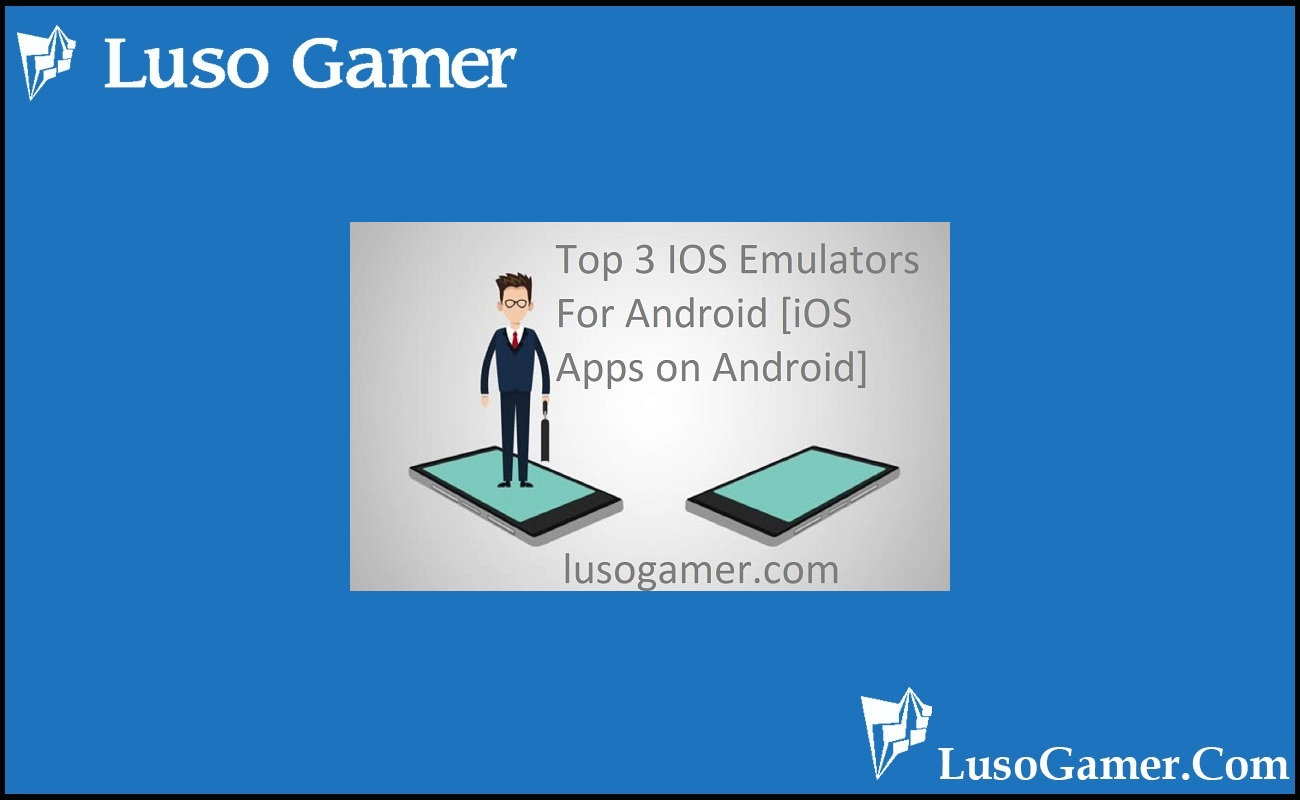 Top 3 IOS Emulators For Android