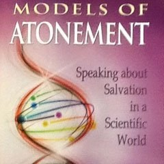 Science, Salvation and You: A new perspective on atonement?