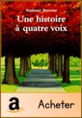 Une histoire à quatre voix Anthony Browne