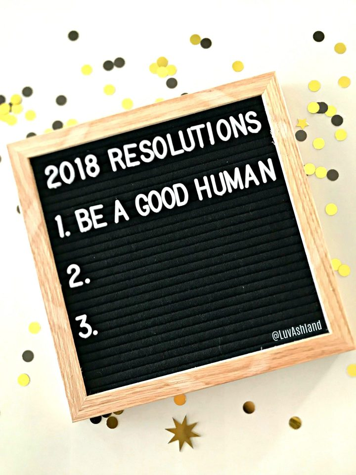 Be A Good Human: A New Year's Resolution