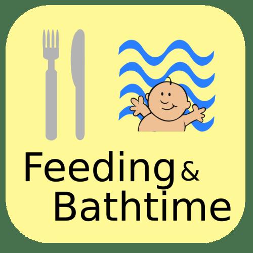 Feeding & Bathtime