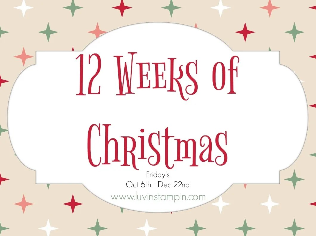 2017 12 Weeks Of Christmas Luvin Stampin