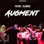 Phyno Ft. Olamide – Augment (mp3)
