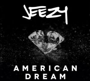 Jeezy – American Dream