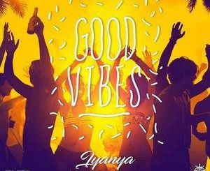 Iyanya Good Vibes mp3 download