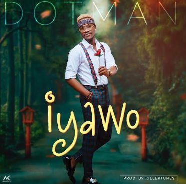 Dotman Iyawo download