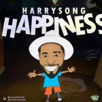 Harrysong – Happiness (mp3)